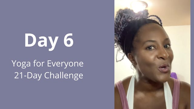 Day 6: Yoga for Everyone 21-Day Chall...