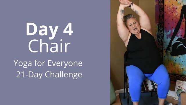 Day 4: Chair - Yoga for Everyone 21-Day Challenge