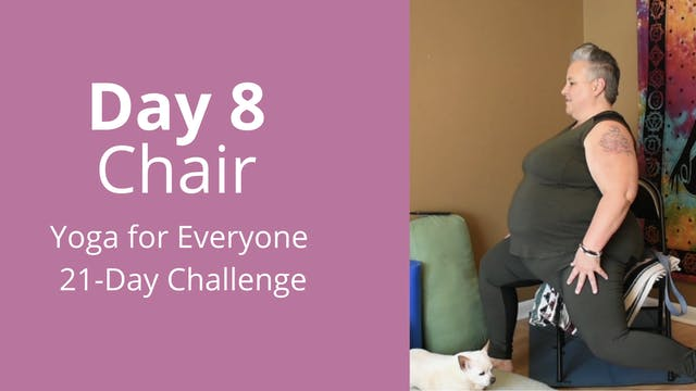Day 8: Chair - Yoga for Everyone 21-D...