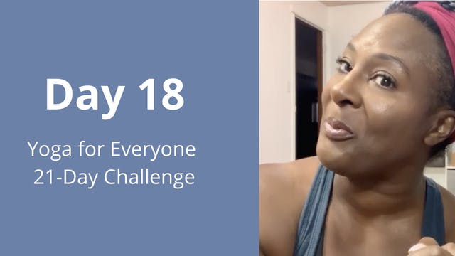 Day 18: Yoga for Everyone 21-Day Chal...