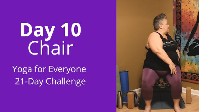 Day 10: Chair - Yoga for Everyone 21-...
