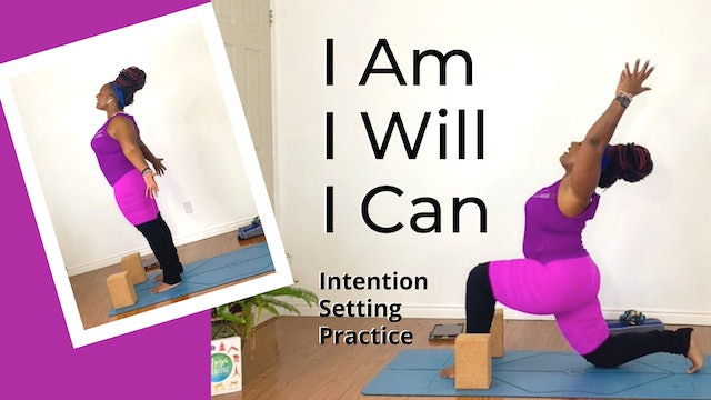 I Am, I Will, I Can: Intention Setting Practice