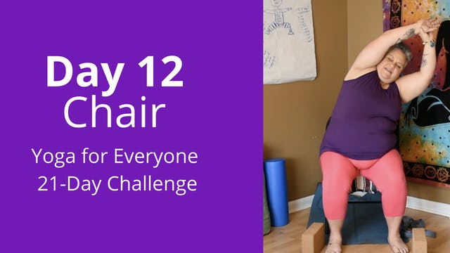 Day 12: Chair - Yoga for Everyone 21-...