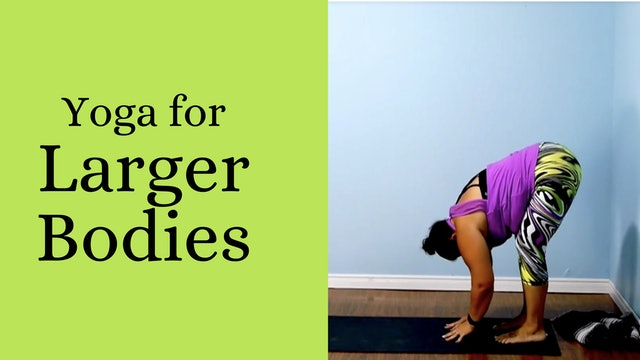 Yoga for Larger Bodies, Episode 1