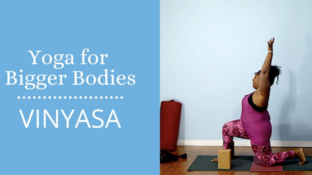 Yoga For Bigger Bodies: Vinyasa