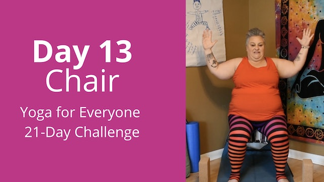 Day 13: Chair - Yoga for Everyone 21-Day Challenge