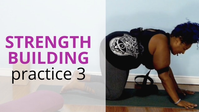 Strength Building Practice, Part 3