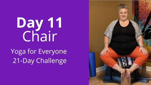 Day 11: Chair - Yoga for Everyone 21-Day Challenge