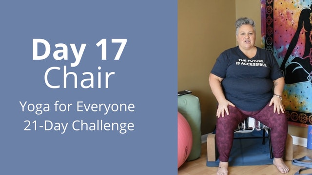 Day 17: Chair - Yoga for Everyone 21-Day Challenge