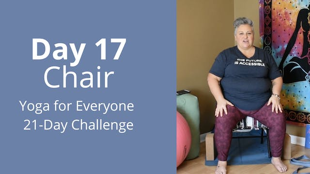 Day 17: Chair - Yoga for Everyone 21-...