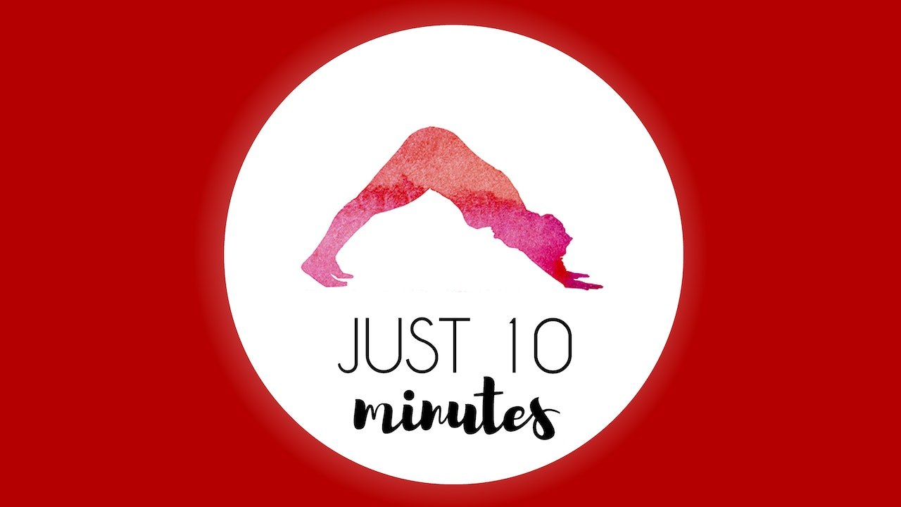 Just 10 Minutes