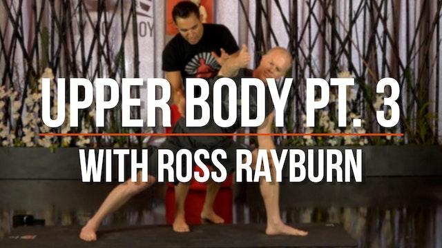 Ross Balanced Body (Upper Body pt. 3)