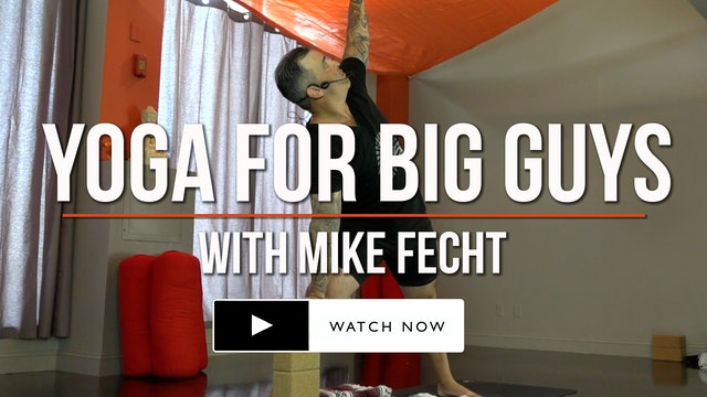 Yoga for Big Guys - with Mike Fecht