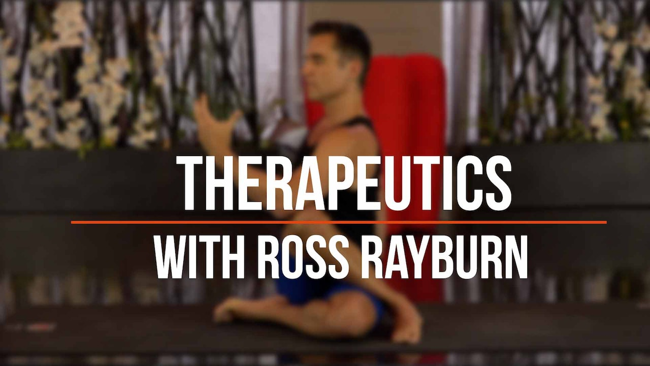 The Balanced Body, An Introduction to Yoga Therapeutics - with Ross Rayburn
