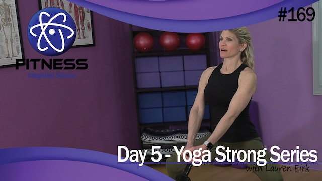 Video 169 | Day 5 Strength & Conditioning Yoga Strong Series with Lauren Eirk