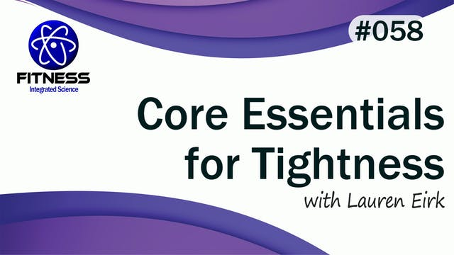 Video 058 | Core Essentials for Tight...