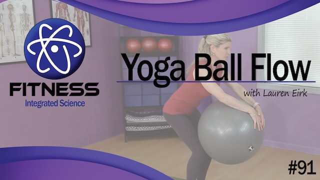 Video 091 | Yoga Ball Flow (60 Minute Routine) with Lauren Eirk