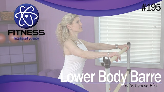 Video 195 | Lower Body Barre (30 Minute Workout) with Lauren Eirk