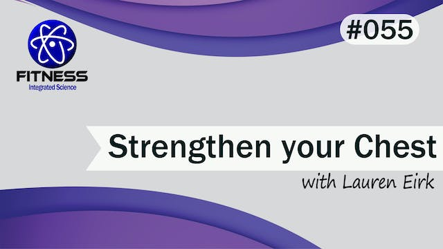 Video 055 | How to strengthen your ch...
