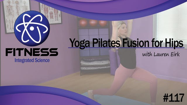 Video 117 | Yoga Pilates Fusion for H...