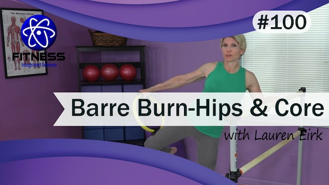 Video 100 | Barre Burn for Hips and Core with Lauren Eirk
