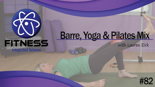 Video 082 | Barre, Yoga, Pilates Mix (60 Minute Workout) with Lauren Eirk