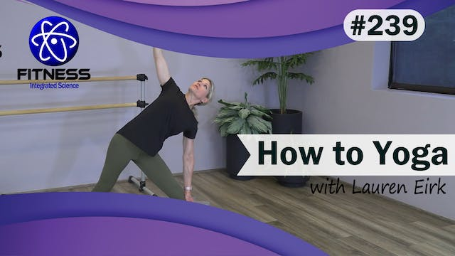Video 239 | How to Yoga (21 Minutes) ...