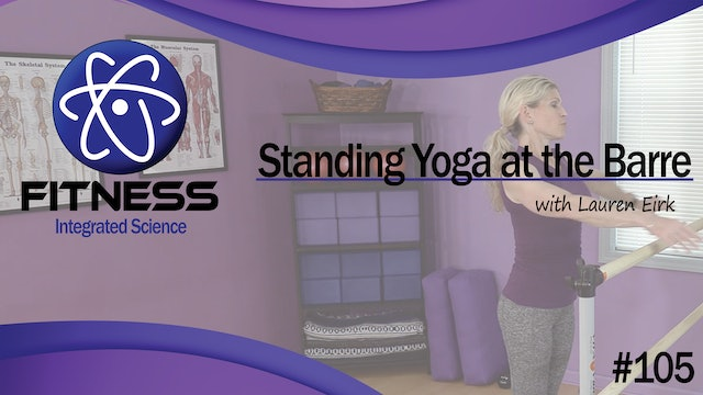 Video 105 | Standing Yoga at the Barre (45 minute practice) with Lauren Eirk