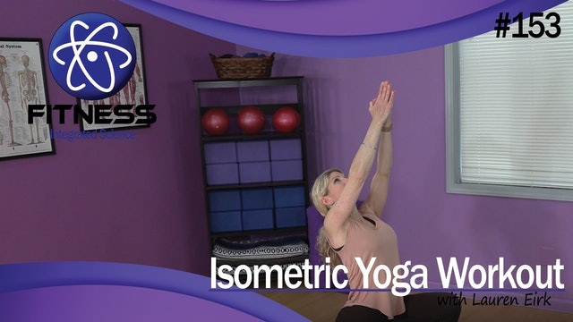 Video 153 | Isometric Yoga Workout (35 Minutes) with Lauren Eirk