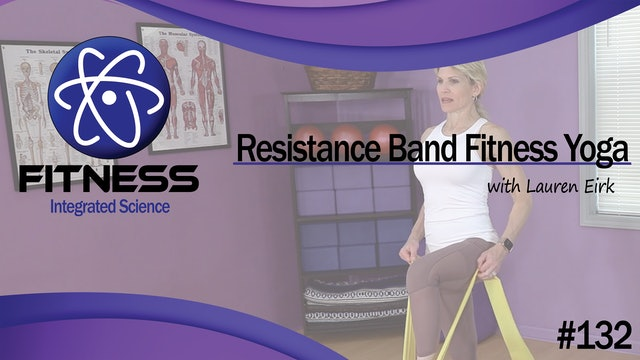 Video 132 | Resistance Band Fitness Yoga (60 Minute Workout) with Lauren Eirk