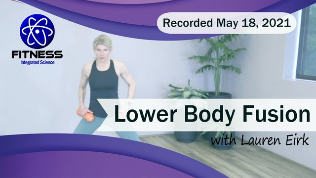 Recorded | Live Event with Lauren Eirk  May 18th at 9:30am | Lower Body Fusion