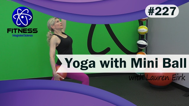 Video 227 | Yoga with Mini Ball (60 Minute w\Workout) with Lauren Eirk