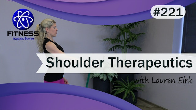 Video 221 | Therapeutic Workout for Shoulders (35 Minutes) with Lauren Eirk