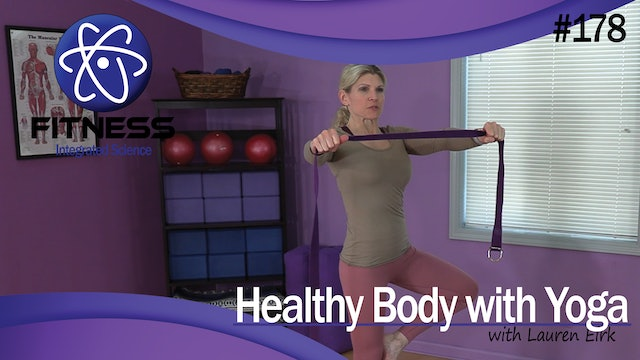 Video 178 | Healthy Body with Yoga (45 Minute Workout) with Lauren Eirk