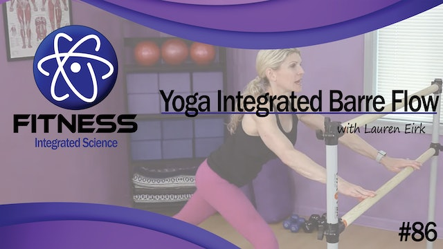 Video 086 | Yoga Integrated Barre Flow (30 Minute Workout) with Lauren Eirk