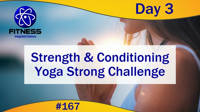 Video 167 | Day 3 Strength - Conditioning Yoga Strong Series with Lauren Eirk