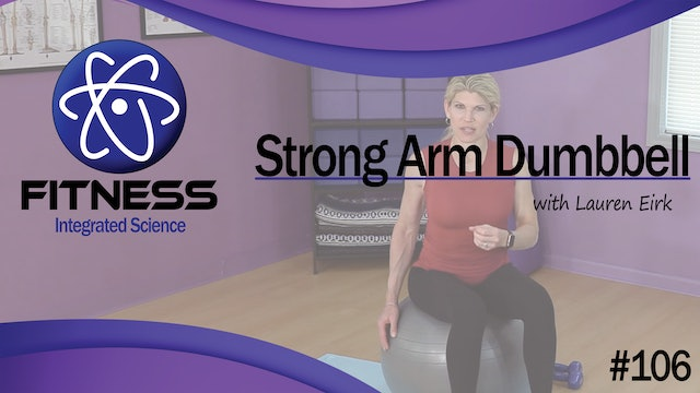 Video 106 | Strong Arm Dumbbell Workout (45 Minutes) with Lauren Eirk