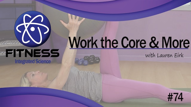 Video 074 | Work Your Core and a Whole Lot More (30 minutes) with Lauren Eirk