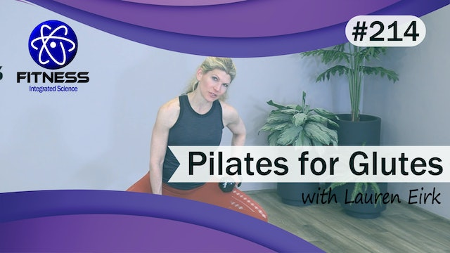 Video 214 | Pilates for Glutes with Lauren Eirk
