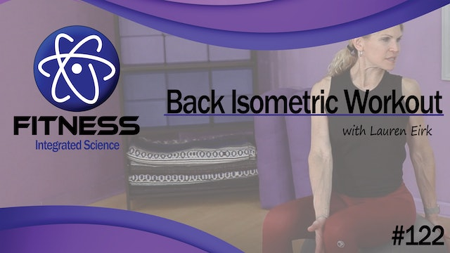 Video 122 | Back Isometric Workout (30 Minutes) with Lauren Eirk