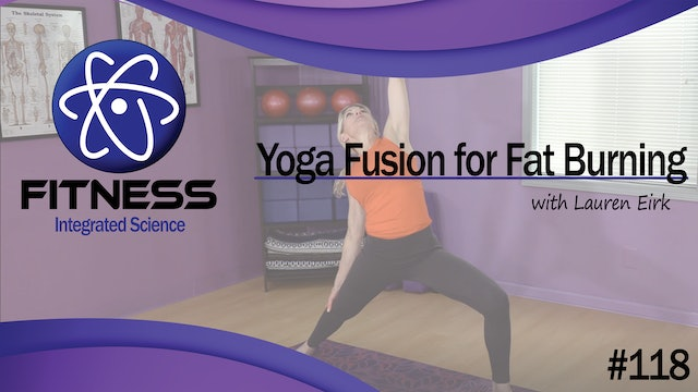 Video 118 |. Yoga Fusion for Fat Burning (45 Minute Workout) with Lauren Eirk