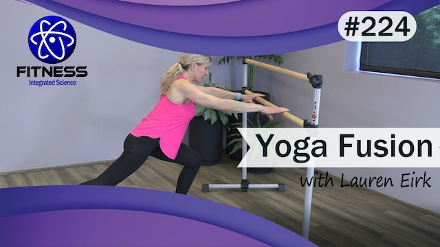 Video 224 | Yoga Fusion (45 Minute Workout) with Lauren Eirk