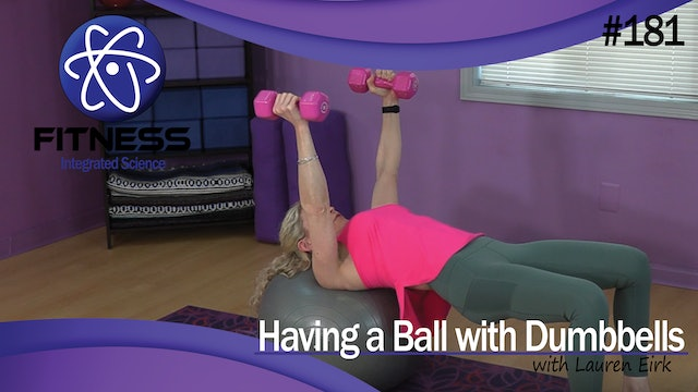 Video 181 | Having a Ball with Dumbbells (30 Minute workout) with Lauren Eirk
