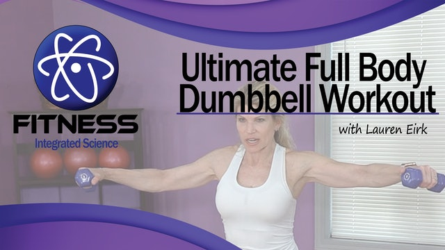 Video 071 | Ultimate Full Body Dumbbell Workout with Lauren Eirk (45 Minutes)