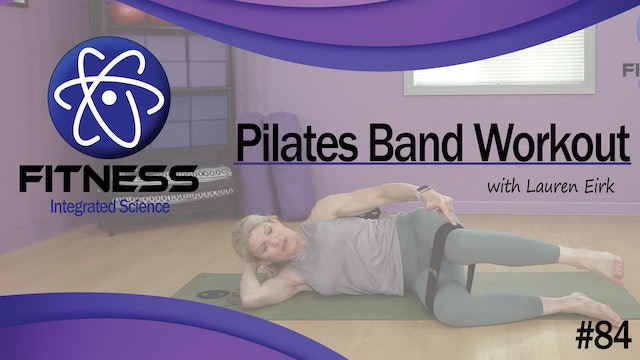 Video 084 | Pilates Band Workout for Hips & Thighs (60 Minutes) with Lauren Eirk