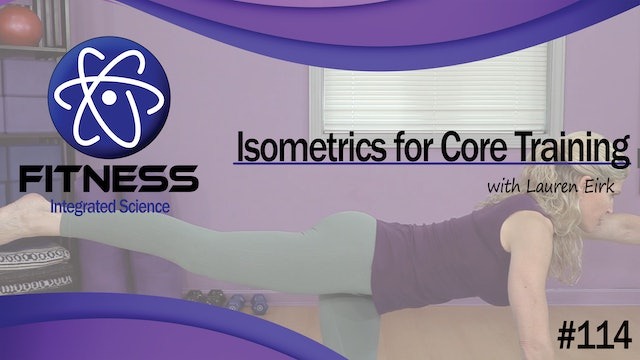 Video 114 | Isometrics for Core Training (60 Minute Workout) with Lauren Eirk