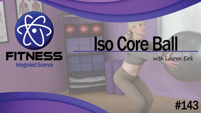 Video 143 | Iso Core Ball (30 Minute Workout) with Lauren Eirk
