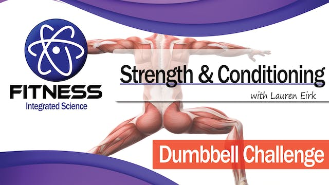 Strength & Conditioning Dumbbell Challenge Series with Lauren Eirk