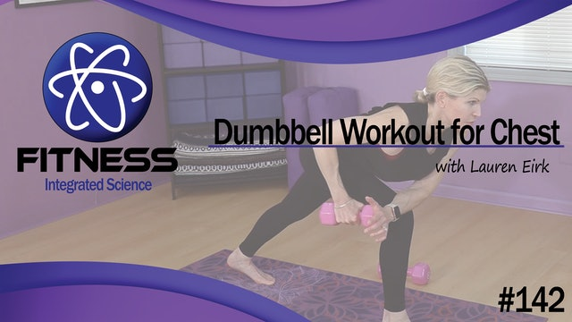 Video 142 | Dumbbell Workout for Chest, Triceps, & Abs (30 Min) with Lauren Eirk