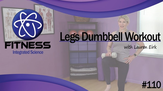 Video 110 | Stronger Legs Dumbbell Workout (45 Minute) with Lauren Eirk